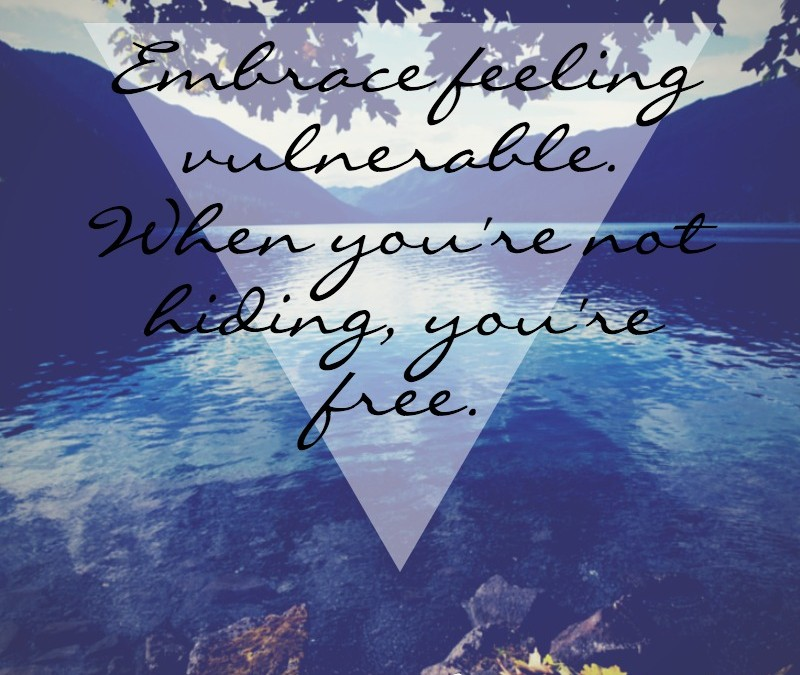 Why you should embrace feeling vulnerable (and other lessons in freedom)