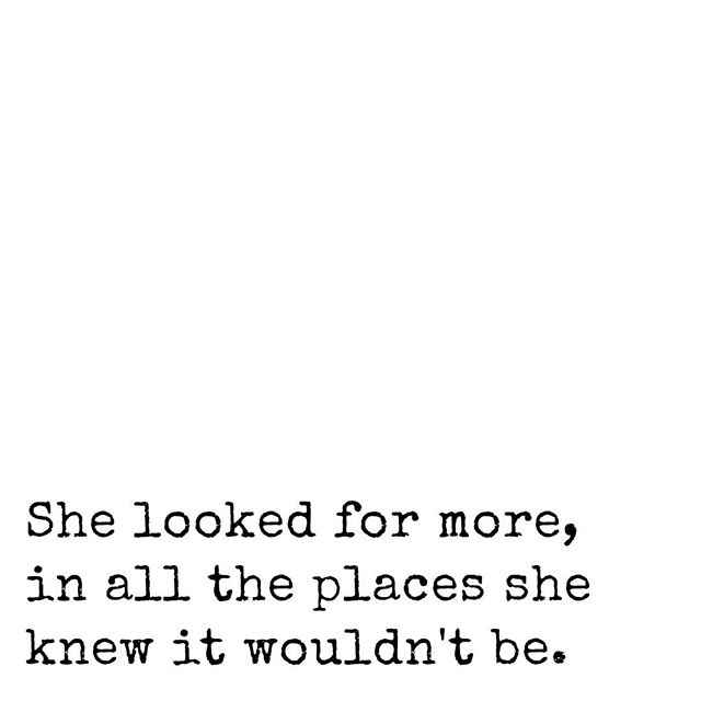 She looked for more…