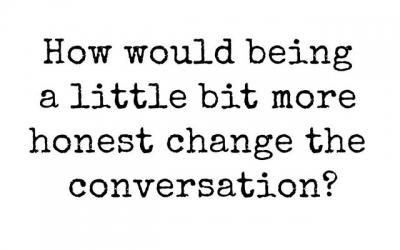 Let's be honest….